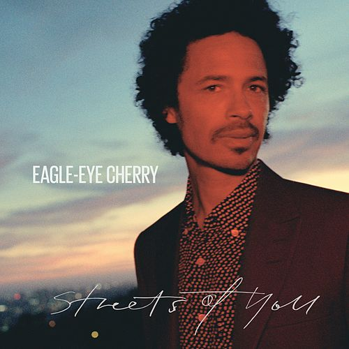 Streets of You de Eagle-Eye Cherry