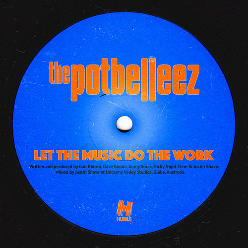Let The Music Do The Work von The Potbelleez