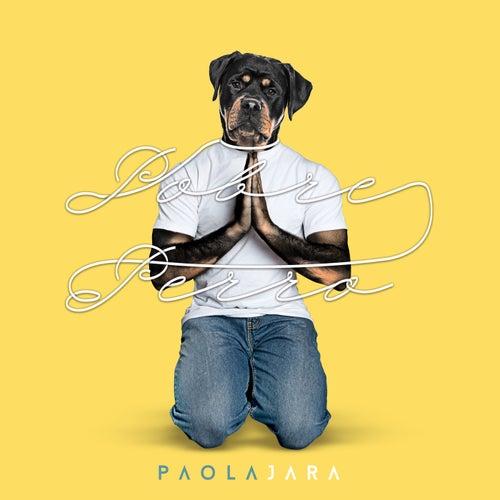 Pobre Perro de Paola Jara
