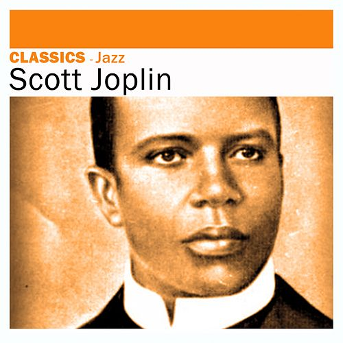 Jazz Classics (Remastered) by Scott Joplin