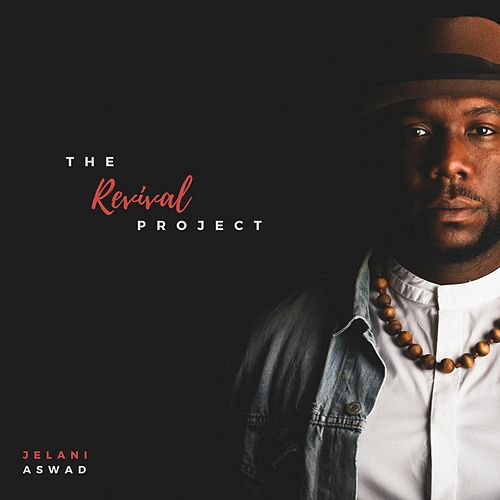 The Revival Project by Jelani Aswad