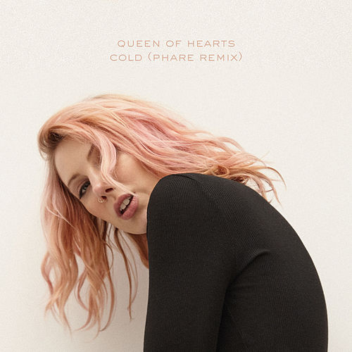 Cold (Phare Remix) by Queen of Hearts