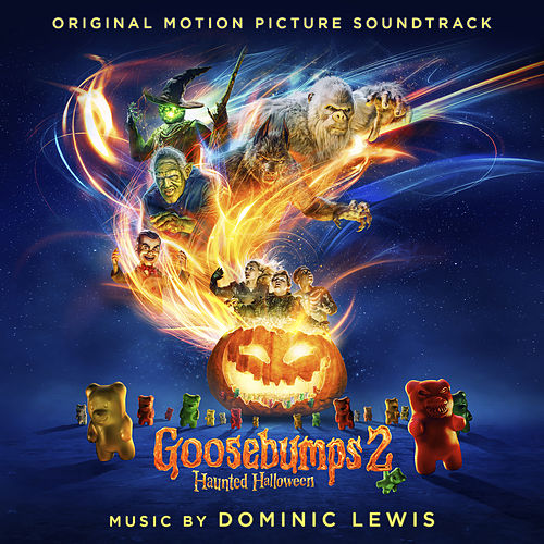 Goosebumps 2: Haunted Halloween (Original Motion Picture Soundtrack) by Dominic Lewis