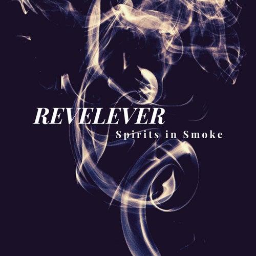 Spirits in Smoke by Revelever