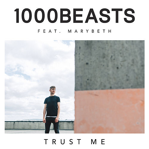 Trust Me by 1000 Beasts