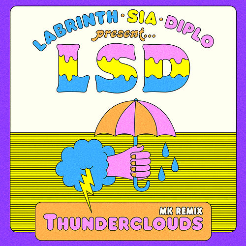 Thunderclouds (MK Remix) by LSD (Sia x Diplo x Labrinth)