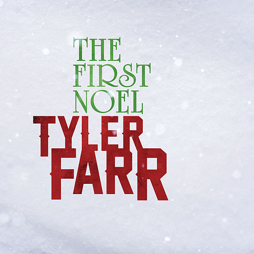 The First Noel by Tyler Farr