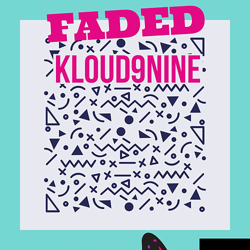 Faded by Kloud9nine