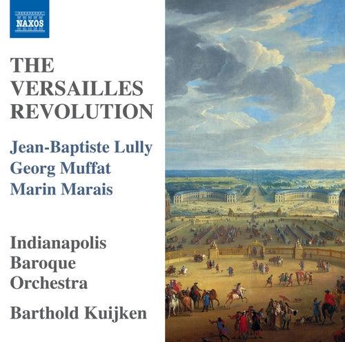 The Versailles Revolution de Indianapolis Baroque Orchestra
