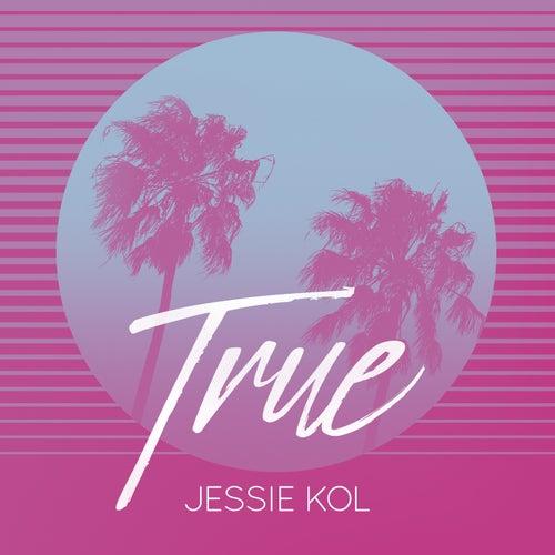 True by Jessie Kol