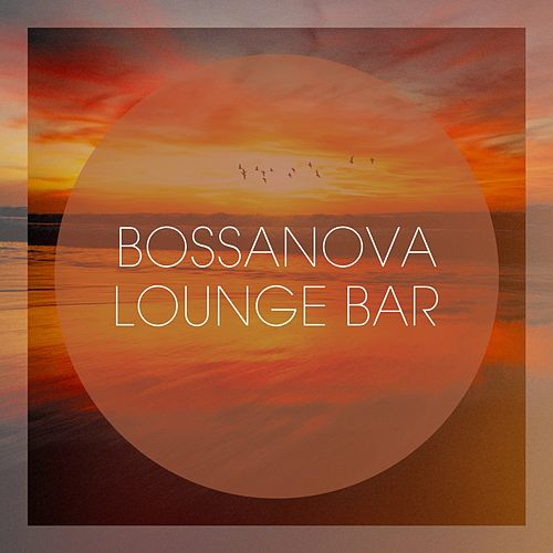 Bossanova Lounge Bar von Various Artists