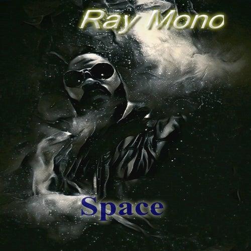 Space von Ray Mono