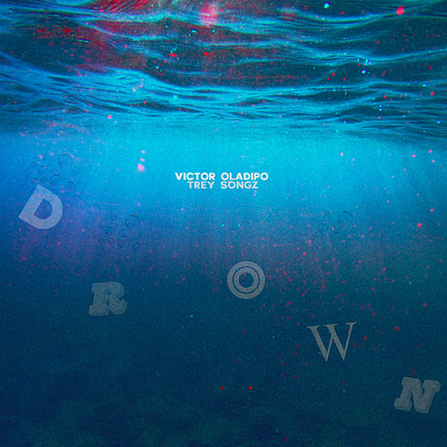 Drown (feat. Trey Songz) by Victor Oladipo