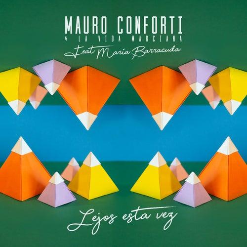 Lejos Esta Vez de Mauro Conforti & La Vida Marciana