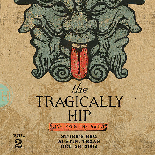 Live From The Vault (Volume 2 - Stubb's BBQ - Austin Texas - October 26, 2002) by The Tragically Hip