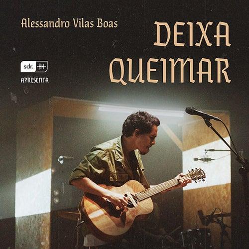 Deixa Queimar (Ao Vivo) de Alessandro Vilas Boas