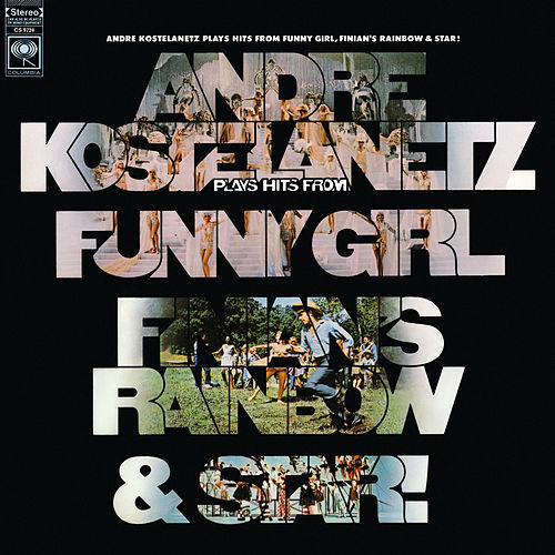 Hits from Funny Girl, Finian's Rainbow, and Star de Andre Kostelanetz & His Orchestra