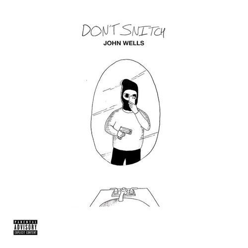 Don't Snitch von John Wells