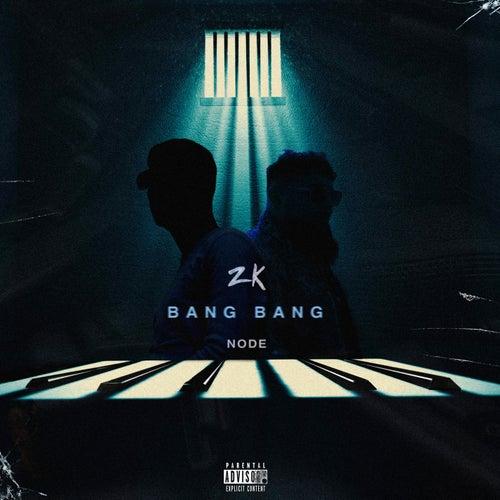 Bang Bang by Zk