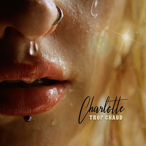 Trop chaud by Charlotte