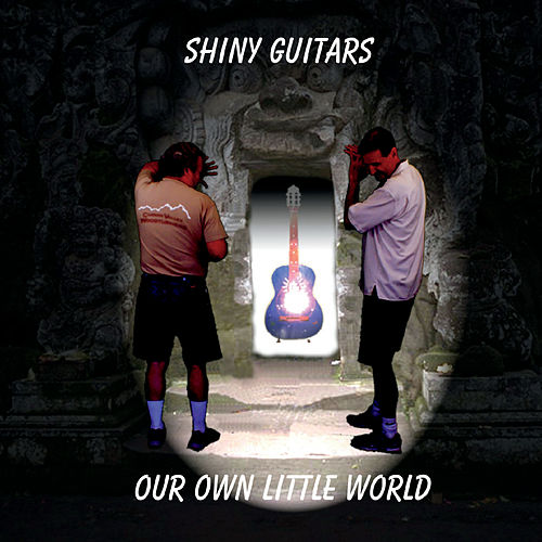 Our Own Little World by Shiny Guitars