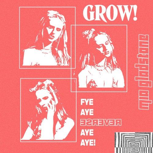 Grow by Mia Gladstone