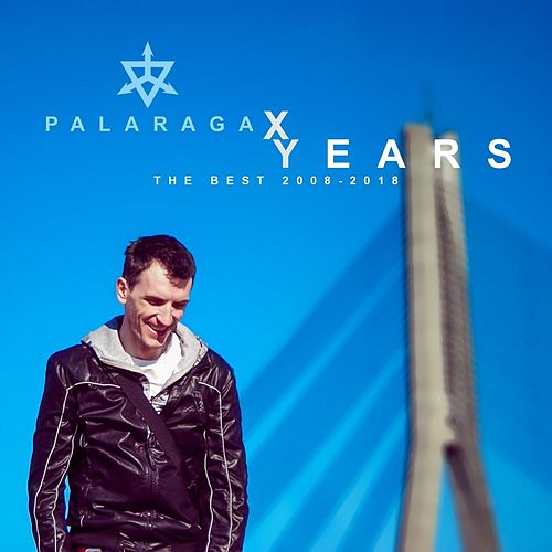 X Years (The Best 2008-2018) by Palaraga