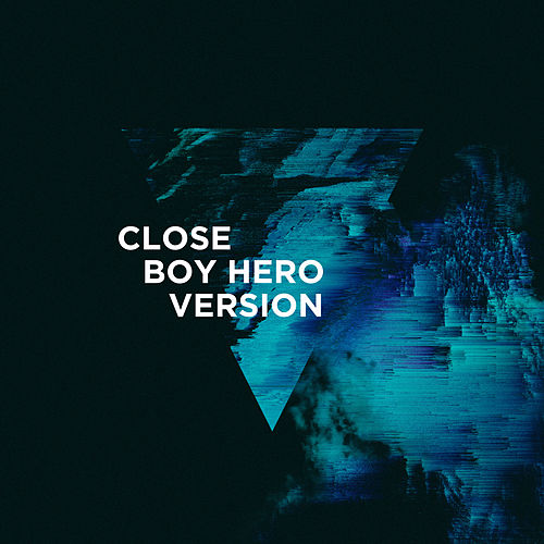 Close (Boy Hero Version) von 3LAU