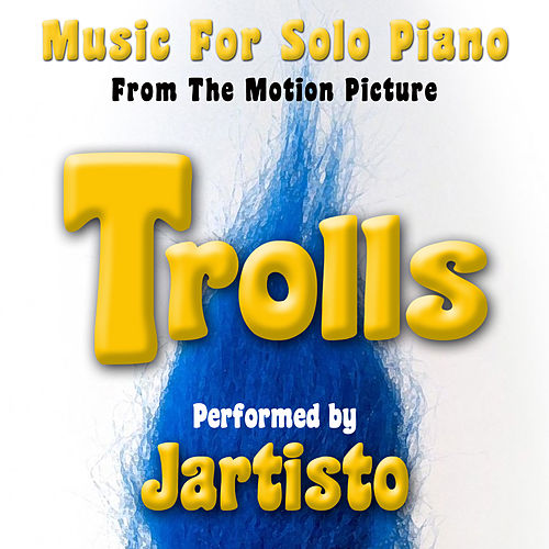 Trolls (Music from the Motion Picture for Solo Piano) de Jartisto