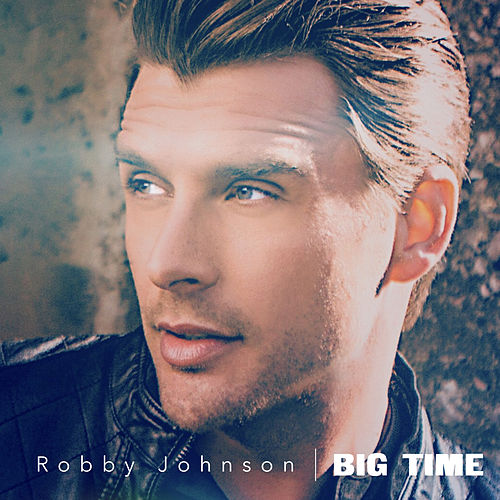 Big Time (Remastered) von Robby Johnson