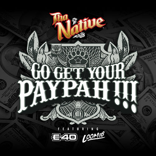 Go Get Your Paypah !!! by Tha Native