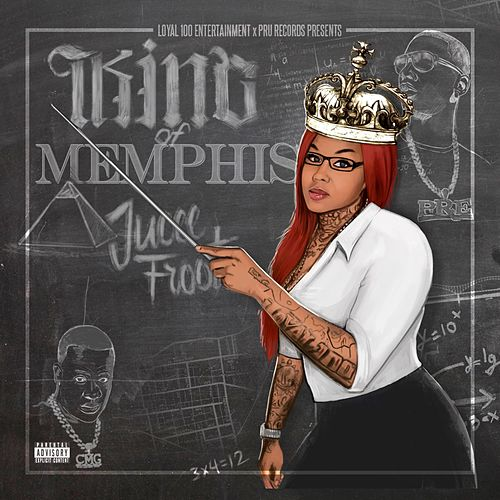 King of Memphis by Jucee Froot