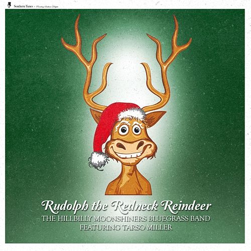 Rudolph the Redneck Reindeer by The Hillbilly Moonshiners Bluegrass Band