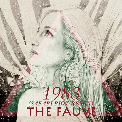 1983 (Safari Riot Remix) de Fauve