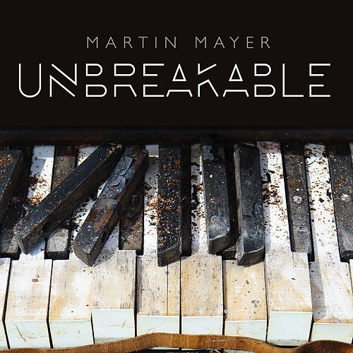 Unbreakable by Martin Mayer
