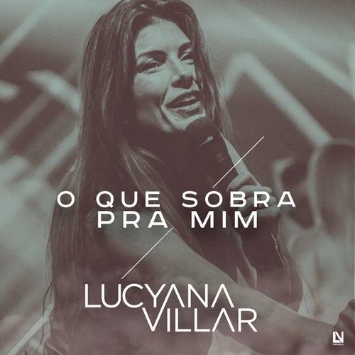 O Que Sobra pra Mim de Lucyana Villar