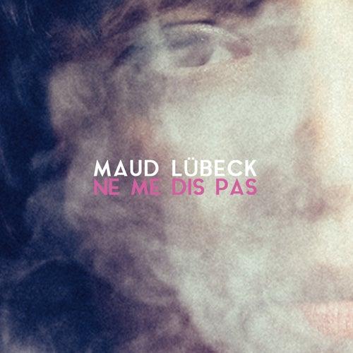 Ne me dis pas by Maud Lübeck