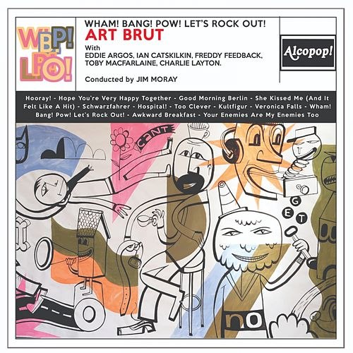 Wham! Bang! Pow! Let's Rock out! von Art Brut