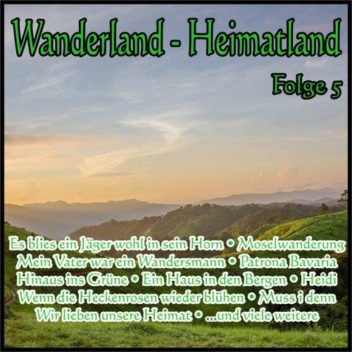 Wanderland - Heimatland, Folge 5 de Various Artists