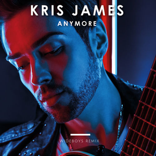 Anymore (Wideboys Remixes) by Kris James