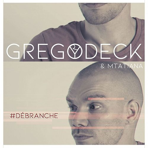 Débranche by Gregory Deck