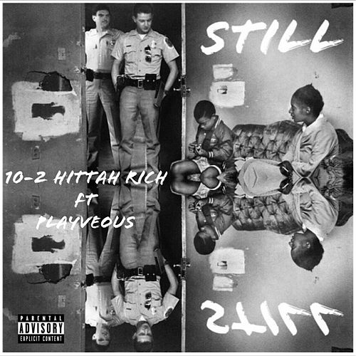 Still by 10-2 Hittah Rich
