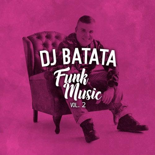 Dj Batata Funk Music, Vol. 2 di Dj Batata