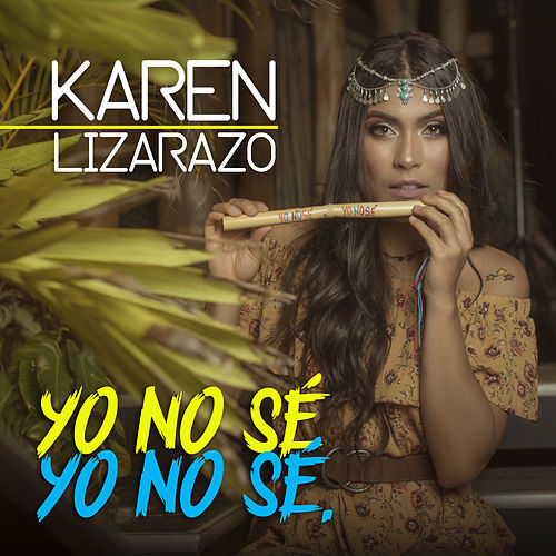 Yo No Sé, Yo No Sé. de Karen Lizarazo