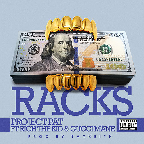Racks (feat. Gucci Mane & Rich The Kid) de Project Pat