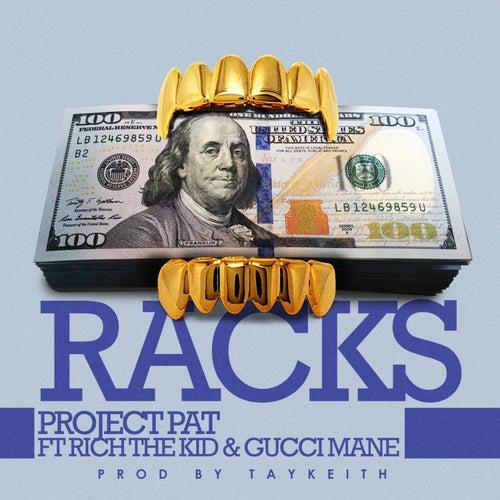 Racks (feat. Gucci Mane & Rich The Kid) de Project Pat