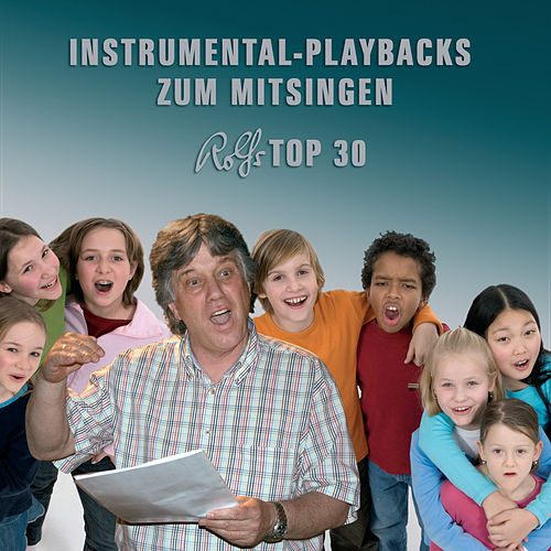 Rolfs Top 30 Instrumental-Playbacks von Rolf Zuckowski