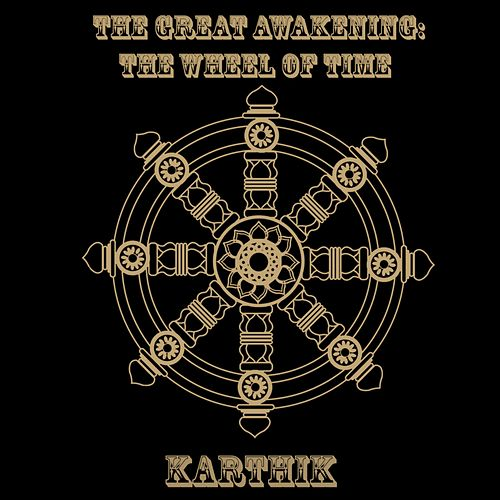 The Great Awakening: The Wheel of Time de Karthik