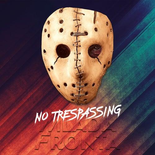No Trespassing by Mlada Fronta
