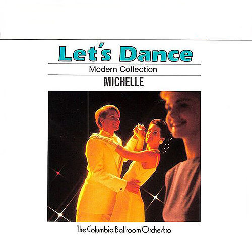 Let's Dance, Vol. 5: Modern Collection – Michelle de Columbia Ballroom Orchestra